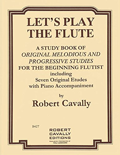 9781480342385: Let's Play the Flute - Melodious and Progressive Studies for the Beginning Flutist: Primer Method Book
