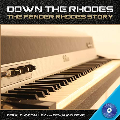 9781480342422: Down the Rhodes: The Fender Rhodes Story (Book & Blu Ray DVD)