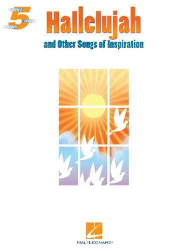 9781480344488: Hallelujah and Other Songs of Inspiration (Five-finger Piano)