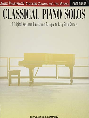 9781480344914: Classical Piano Solos - First Grade: John Thompson's Modern Course Compiled and edited by Philip Low, Sonya Schumann & Charmaine Siagian (John Thompson's Modern Course for the Piano)