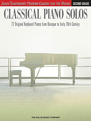 9781480344921: Classical Piano Solos - Second Grade: John Thompson's Modern Course Compiled and edited by Philip Low, Sonya Schumann & Charmaine Siagian (John Thompson's Modern Course Piano)