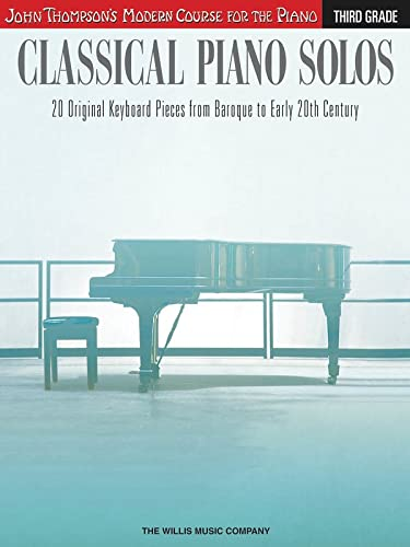 9781480344938: Classical Piano Solos - Third Grade: John Thompson's Modern Course Compiled and edited by Philip Low, Sonya Schumann & Charmaine Siagian (John Thompson's Modern Course for Piano)