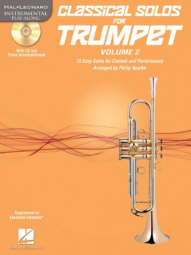 Classical Solos for Trumpet, Vol. 2: 15 Easy Solos for Contest and Performance (Hal Leonard ...