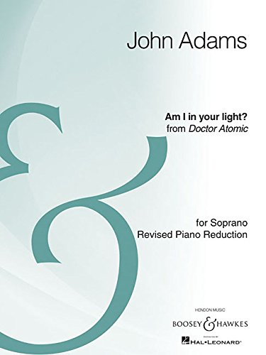 9781480352940: Am I In Your Light?: from the opera Doctor Atomic Mezzo-Soprano and Piano Reduction Archive Edition