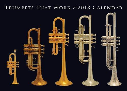 9781480353336: Trumpets That Work 2013 Calendar