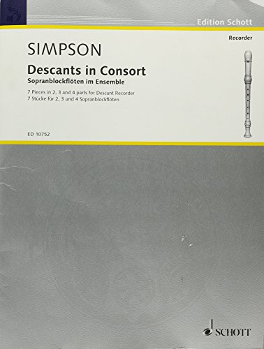 9781480353398: DESCANTS IN CONSORT 7 PIECES IN 2 3 AND 4 PARTS FOR DESCANT/SOPRANO RECORDERS