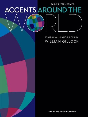 9781480354296: Accents Around The World - 10 Great Piano Solos By William Gillock (Early Intermediate)