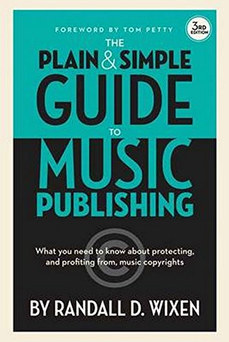 9781480354623: The Plain and Simple Guide to Music Publishing: What You Need to Know About Protecting and Profiting from Music Copyrights, 3rd Edition
