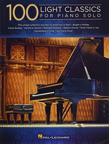 100 Light Classics for Piano Solo: Hal Leonard