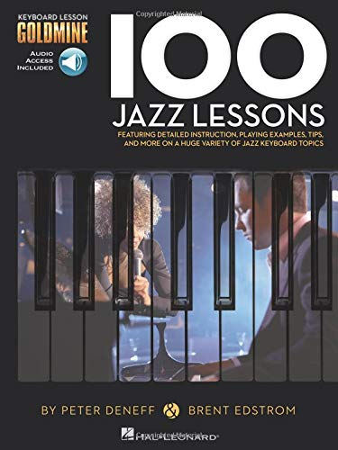 100 Jazz Lessons: Keyboard Lesson Goldmine Series Book/2-CD Pack: Edstrom, Brent, Deneff, ...