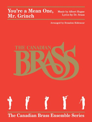 9781480354869: YOU'RE A MEAN ONE MR. GRINCH - BRASS QUINTET - CANADIAN BRASS (The Canadian Brass Ensemble Series)