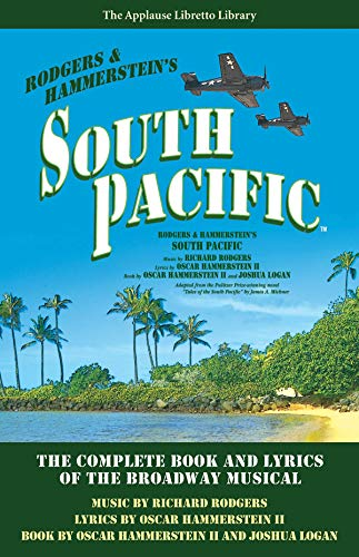 South Pacific: The Complete Book and Lyrics of the Broadway Musical (Applause Libretto Library): ...
