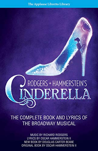 9781480355552: Rodgers + Hammerstein's Cinderella: The Complete Book and Lyrics of the Broadway Musical the Applause Libretto Library