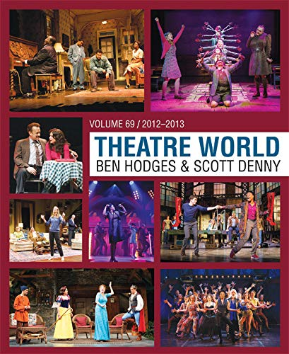 Theatre World Volume 69: Hodges, Ben; Denny, Scott