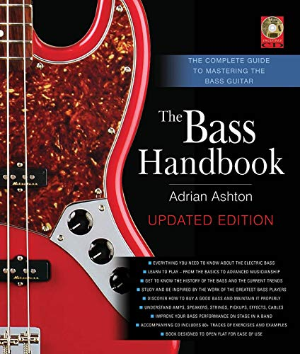 The Bass Handbook: The Complete Guide to Mastering Bass Guitar, Updated and Expanded Edition: ...