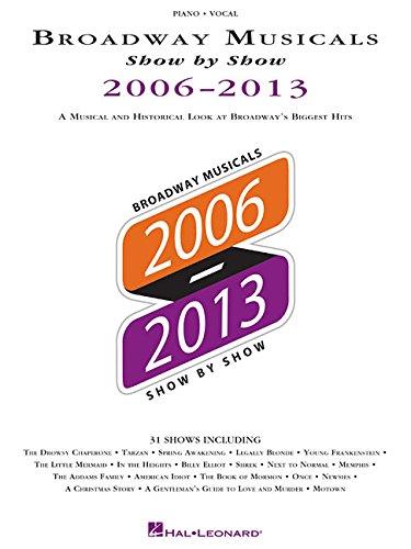 Broadway Musicals Show By Show 2006-2013: Hal Leonard
