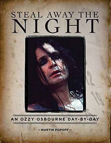 9781480364745: Steal Away the Night: An Ozzy Osbourne Day-by-Day