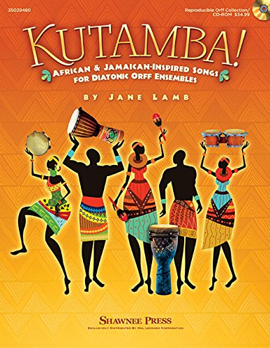 9781480367029: Kutamba!: African and Jamaican Inspired Songs for the Diatonic Orff Ensembles