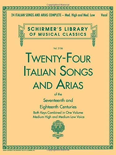 24 Italian Songs and Arias Complete: Med. High and Med. Low Voice (Schirmer's Library of ...