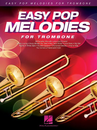 9781480384330: Easy Pop Melodies For Trombone: 50 Favorite Hits with Lyrics and Chords