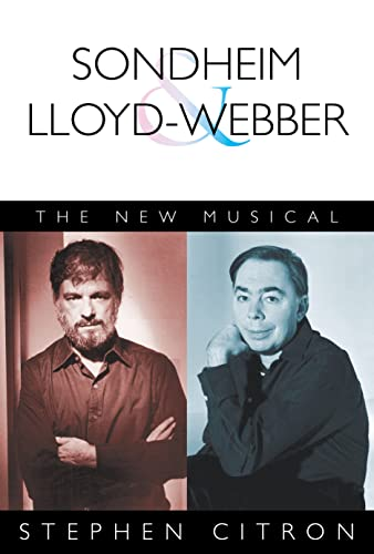 Sondheim and Lloyd-Webber: The New Musical (The Great Songwriters Series): Citron, Stephen