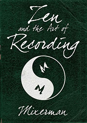9781480387430: Zen and the Art of Recording