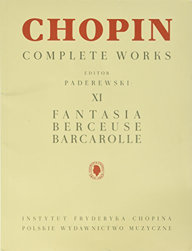 9781480390638: Fantasia, Berceuse, Barcarolle: Chopin Complete Works Vol. XI