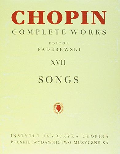 Songs: Chopin Complete Works Vol. XVII (Fryderyk Chopin Complete Works)