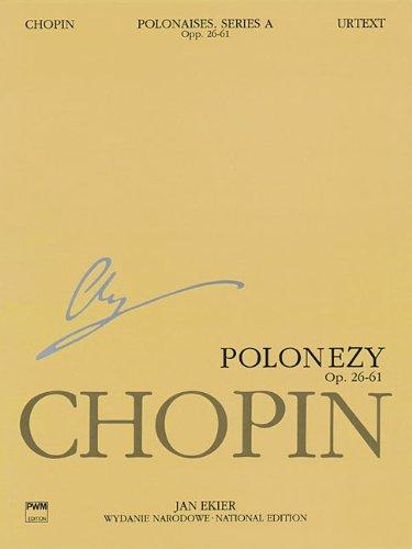 Polonaises Series A: Ops. 26, 40, 44,