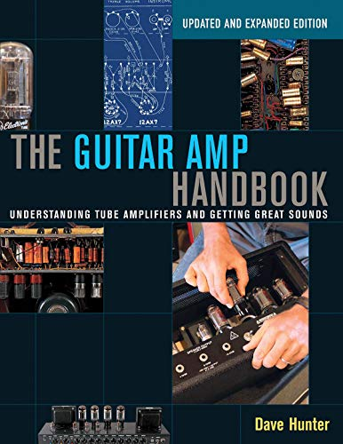 9781480392885: The Guitar Amp Handbook: Understanding Tube Amplifiers and Getting Great Sounds