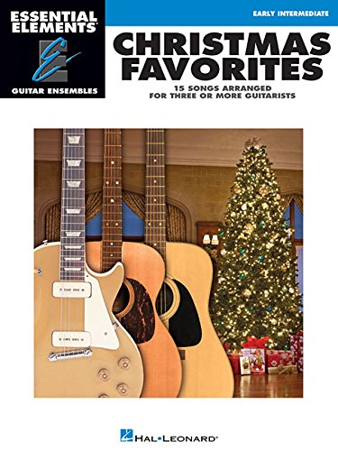 9781480392960: Christmas Favorites: Essential Elements Guitar Ensembles Early Intermediate Level