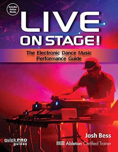 9781480393776: Live On Stage! The Electronic Dance Music Performance Guide (Quick Pro Guides)
