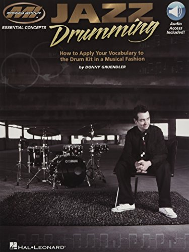 Jazz Drumming: How to Apply Your Vocabulary to the Drum Kit in a Musical Fashion: Gruendler, Donny