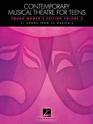 9781480395190: Contemporary Musical Theatre for Teens: 31 Songs from 25 Musicals: Young Women's Edition