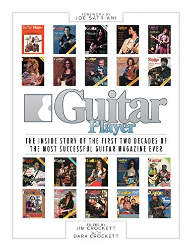 9781480397927: Guitar Player: The Inside Story of the First Two Decades of the Most Successful Guitar Magazine Ever