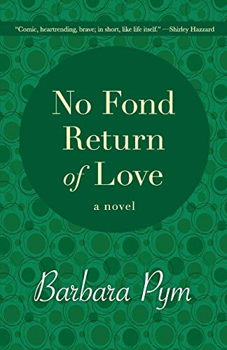 9781480408081: No Fond Return of Love: A Novel