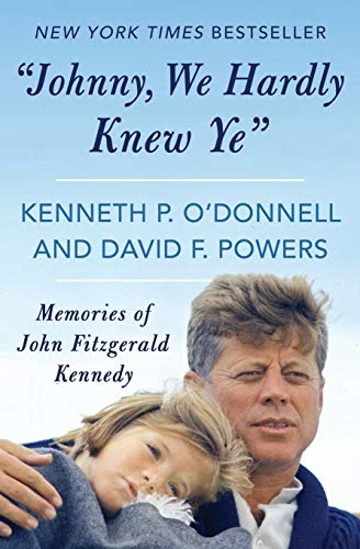 9781480437838: Johnny, We Hardly Knew Ye: Memories of John Fitzgerald Kennedy
