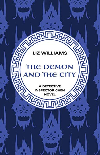 The Demon and the City (The Detective Inspector Chen Novels): Williams, Liz