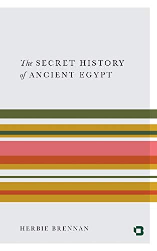 9781480449251: The Secret History of Ancient Egypt