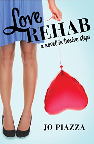 9781480480827: Love Rehab: A Novel in Twelve Steps
