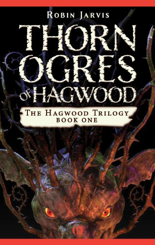 Thorn Ogres of Hagwood (The Hagwood Trilogy): Jarvis, Robin