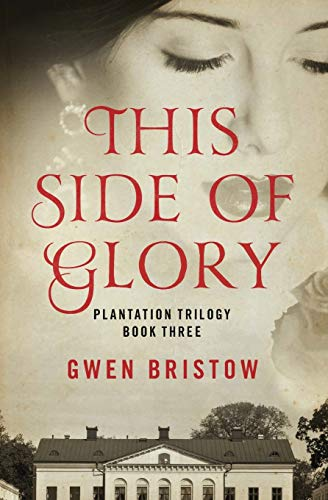 9781480485372: This Side of Glory (Plantation Trilogy)