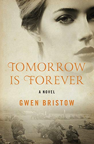 Tomorrow Is Forever: A Novel: Gwen Bristow
