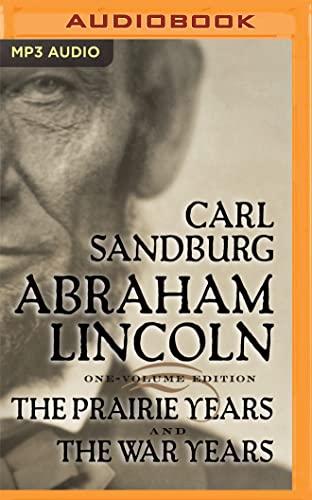 Abraham Lincoln: The Prairie Years and the War Years: Sandburg, Carl
