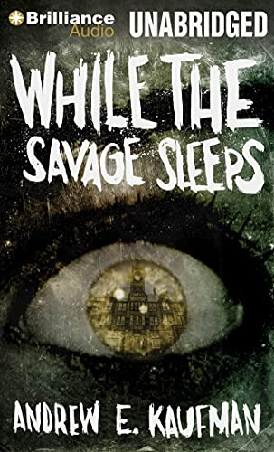 While the Savage Sleeps: Kaufman, Andrew E.