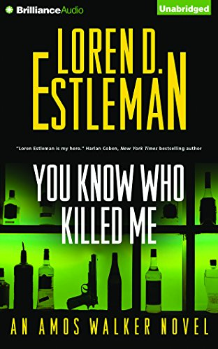You Know Who Killed Me (Amos Walker): Loren D. Estleman