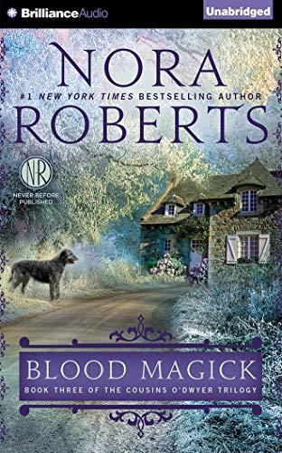 Blood Magick (The Cousins O'Dwyer Trilogy): Nora Roberts