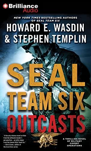 Seal Team Six Outcasts: Wasdin, Howard E.; Templin, Stephen