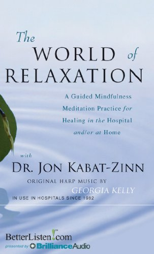 9781480512603: The World of Relaxation: A Guided Mindfulness Meditation Practice for Healing in the Hospital And/Or at Home