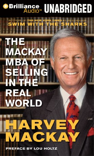 The Mackay MBA of Selling in The Real World (1480516236) by Mackay, Harvey